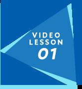 VIDEO LESSON01