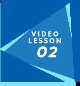 VIDEO LESSON02